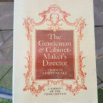 The Gentleman & Cabinet Makers Director by Thomas Chippendale